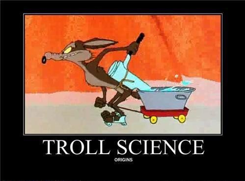 Troll Science. Where it began.