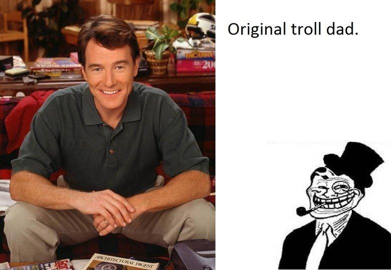 troll dad. first post.. Original troll dad.. Correction this is the original troll dad