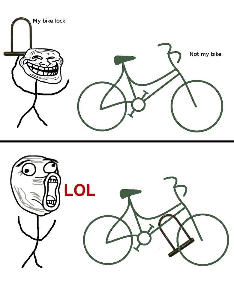 troll bike owners. . My bike luck 3 'ii, Nat my bike LOL iii iii. Thats weird. I do the same thing to hipsters with hole-earrings.
