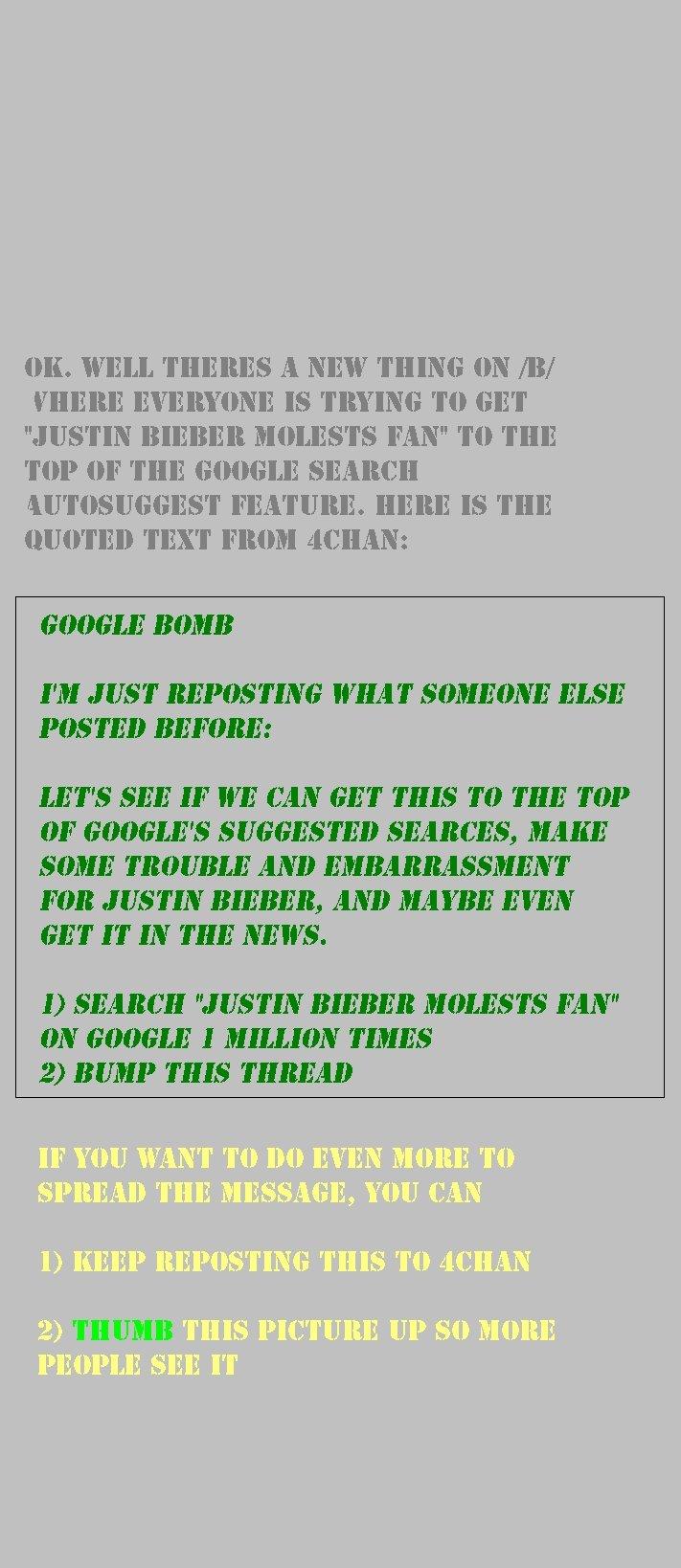 """Troll Bieber. It's making news guys: <a href="""" target=blank>www.currentblips.com/2010/07/justin-bieber-molests-fan-story-is.html</a><br /&gt"""
