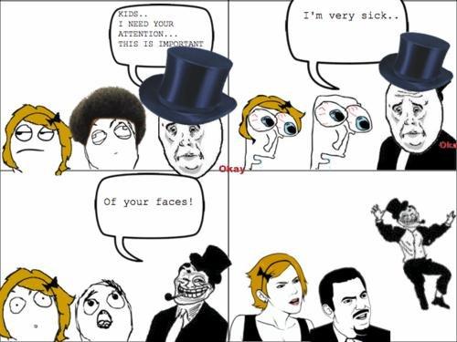 Troll dad 3. . I' m very sick.. gnu: faces!. how do i roll
