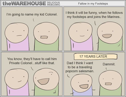 Troll Dad Backfires. . the. -'WAREHOUSE (, New in my I think it will be funny, when he fellate I' m going to name my kid Colonel. my footsteps and joins the Mat