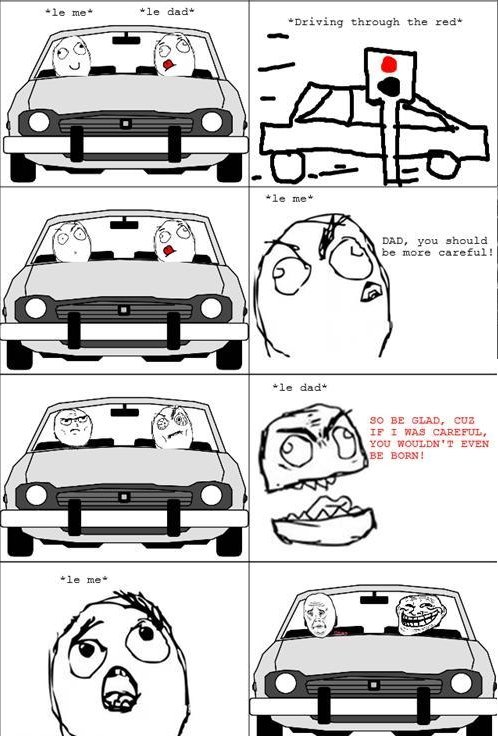 Troll dad at red light. . DAD, you should bu morn careful! BE GLAD, CUE PFC! -UL q I EVEN