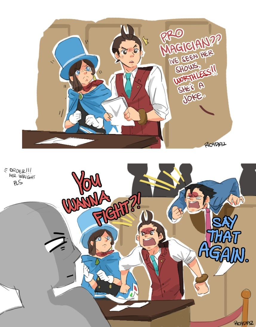Trucy defense force. .. your opinion is wrong. Now you die.