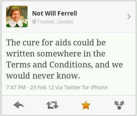 True Dat. Will Ferrell Sex tape: . Not Will Ferrell The cure for aids could be written somewhere in the Terms and Conditions, and we we um never know. 7: 47 PM