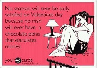 True. Happy valentines day.. I'd like to make a deposit