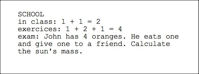True. I haven't seen this in a long time . SCHOOL in class: 1 + 1 = 2 exercises: 1 + 2 + 1 = 4 exam: John has 4 trenger. He eats one and give one to a friend. C