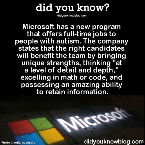 True Lies. Source: imgur. did you know? d idgou k n Microsoft has a new program that offers to people with autism. The company states that the right candidates