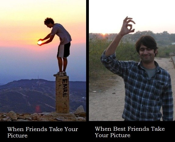 True. lol. When Friends Take Your When Best Friends Take Picture Your Picture. 7th time today!