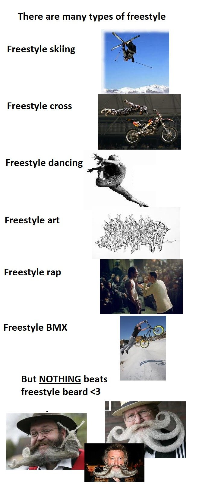 True men. OHH the envy!. There are many types of freestyle Freestyle skiing Freestyle cross Freestyle dancing Freestyle art Freestyle rap Freestyle BMX But NOTH