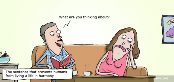 True. Source: Wullfmorgenthaler is an awesome set of comic strips, check em all out!. What are you thinking about?. I always laugh and say you really wanna know? Cuz when I hear that every dirty thought I have ever had runs through my mind