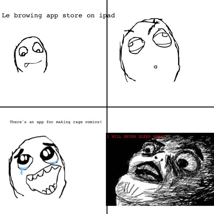 true OC. sub for rage comics. Le braving app stare on id: There' s an app for making raga comics!. too bad there's not a faggy le detector app