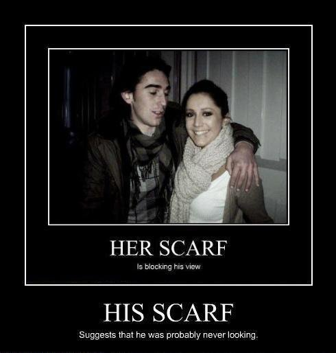 True. . HER SC/ LRF ls blocking hrs HIS SCARF Suggests that he was prams bly never Isa! -mug.. You know you're bored when you've gone from front page to double digits...