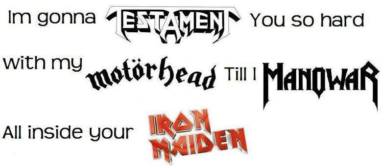 True Metal head sex. If your a true metal head you should understand this perfectly.. Inn til teii cfl. YYYYYYYYYYYYYYYYYYYYEEEEEEEEEEEEAAAAAAAAHHHHHHHHHH