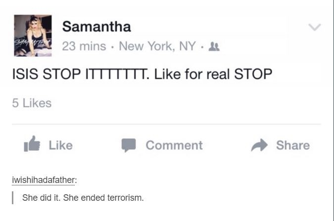 """Trump will end terrorism. . Samantha 23 mins . New York, NY . It ISIS STOP I"""" rror"""" TTA Like for real STOP 5 Likes d, Like . Comment A Share She did it. She end"""