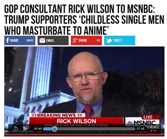 Trump Will Make Anime Real. And then..... hill; CONSULTANT RICK WILSON TO MSNBC: TRUMP SUPPORTERS ' SINGLE MEN WHO MASTERBAITE TO MIME' RICK WILSON o! ; as I. No wonder Trump likes these Chinese cartoons