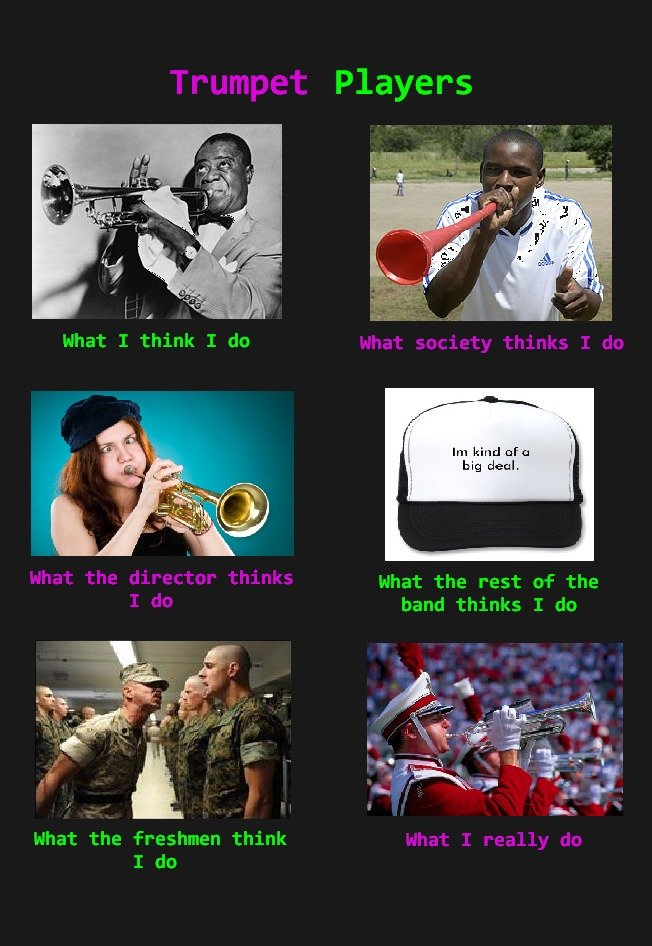 """Trumpet Players. I just threw this together. Hah. I wanted to put a picture of texting behind the stands for """"What we really do"""" but I couldn't find o"""