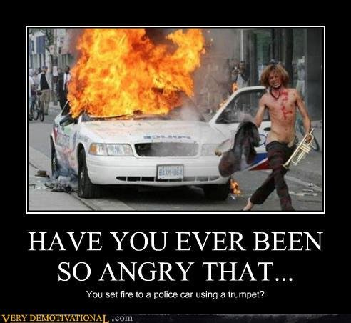 """Trumpets. Yeah.... HAVE YOU EVER BEEN"""" SO ANGRY THAT... You set he. In priate car using '?. WTF IS THAT PUBES?!"""