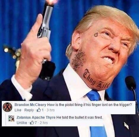 trumpgun. . i.. ',_. ls we rum: -n s' Him is he metal aie if his rant en the trigger'? Eula nine : he my re He and W! bullet it was. filmu. CAN'T STUMP THE TRUMP