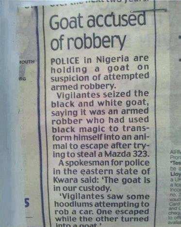 Trust a . . of robbery Pdi. In Nigeria are huddled a goat ' t suspicion of attempted armed . seized the black and white goat, saying It was an armed rubber who
