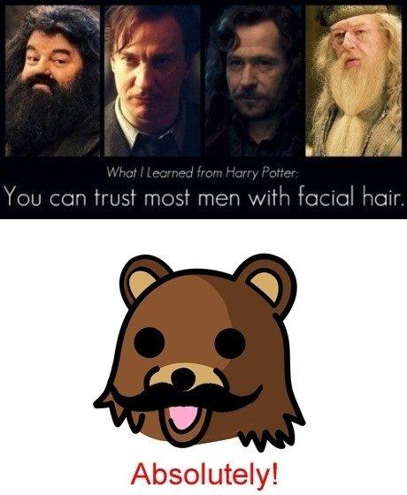 Trust facial hair!. trust them!. Absolutely!