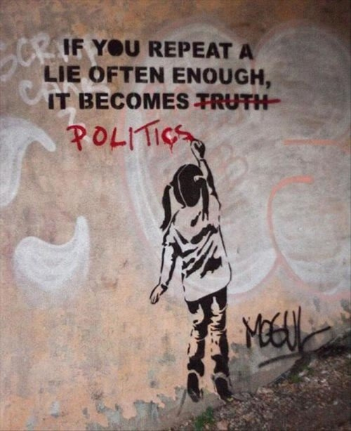 Truth. Found it while internetting. Found it funny, and true. Wanted to share it... Banksy perhaps?