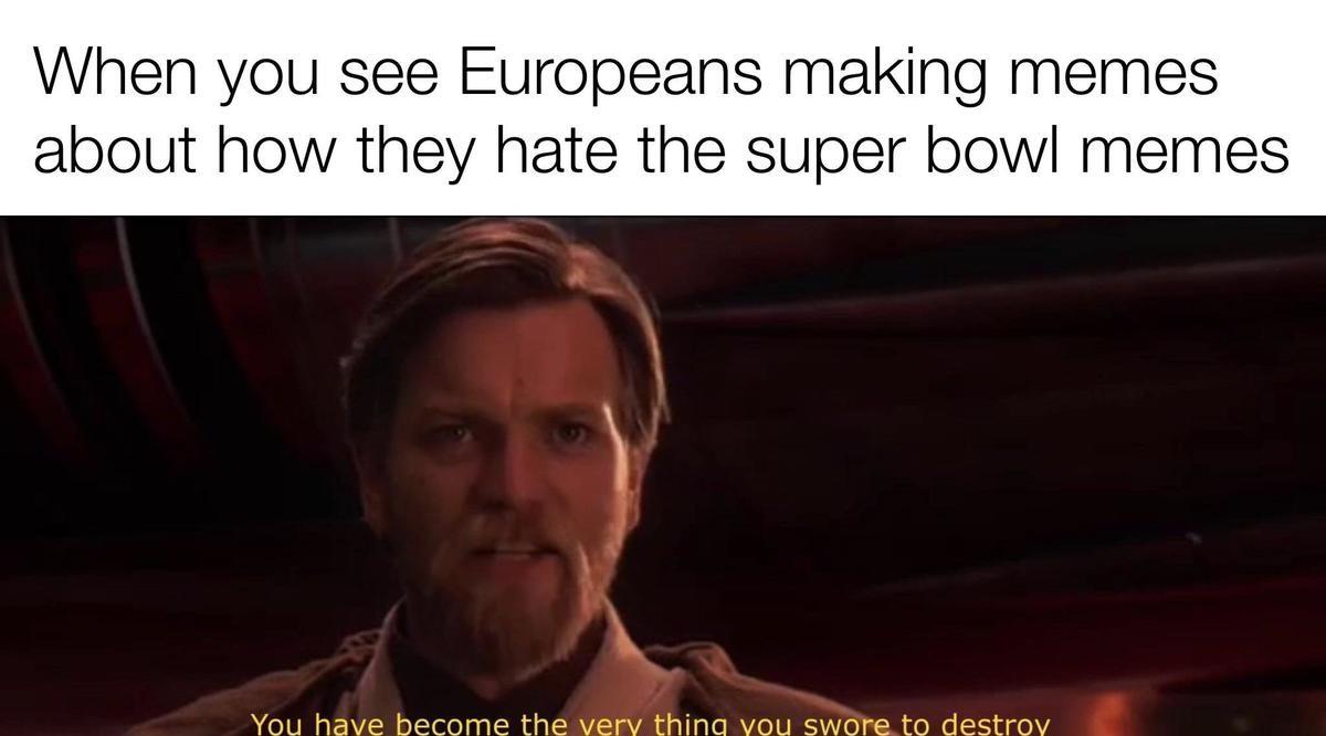 truuu 😂😂😂. .. I've seen no super bowl memes.