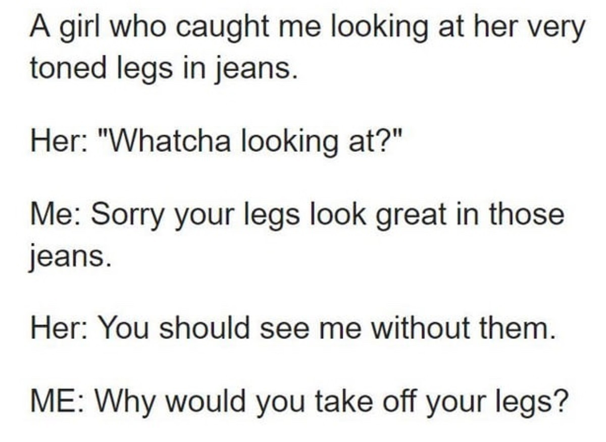 truuu 😂😂😂. .. Her legs after she takes off the pants