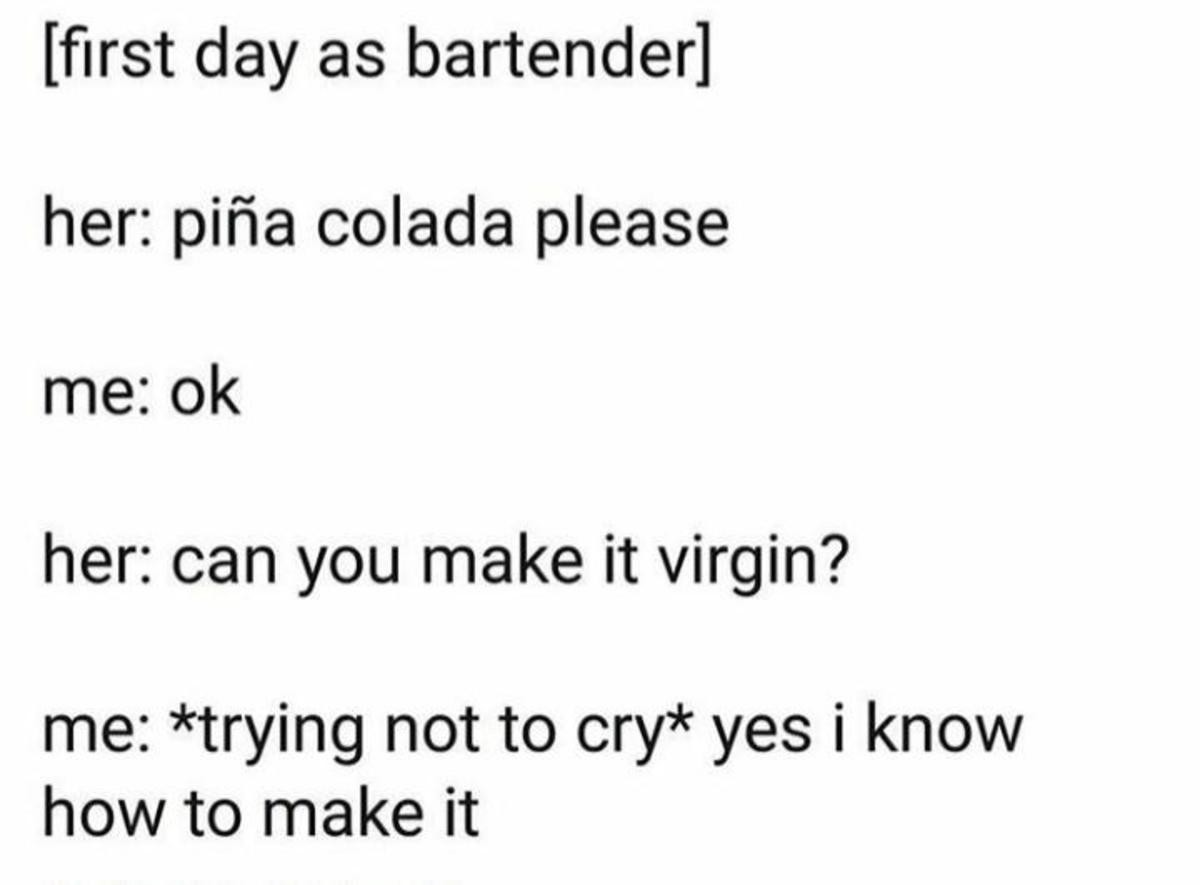 truuu 😂😂😂. .. for those who wonder like me what is a Virgin Piña Colada, it's just the same recipe....without alcohol.