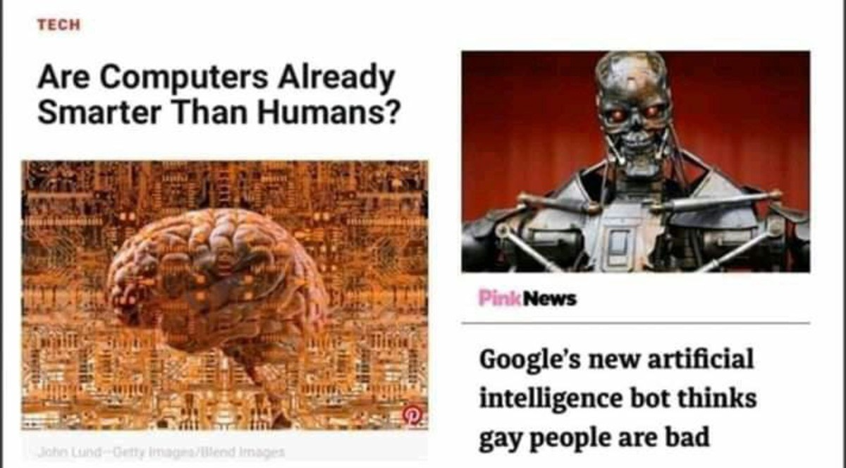 truuu 😂😂😂. .. >tfw we'll never have real intelligent AI because real AI will be racist/sexist since it looks purely at data, the cold hard truth, with no empathy and lefto