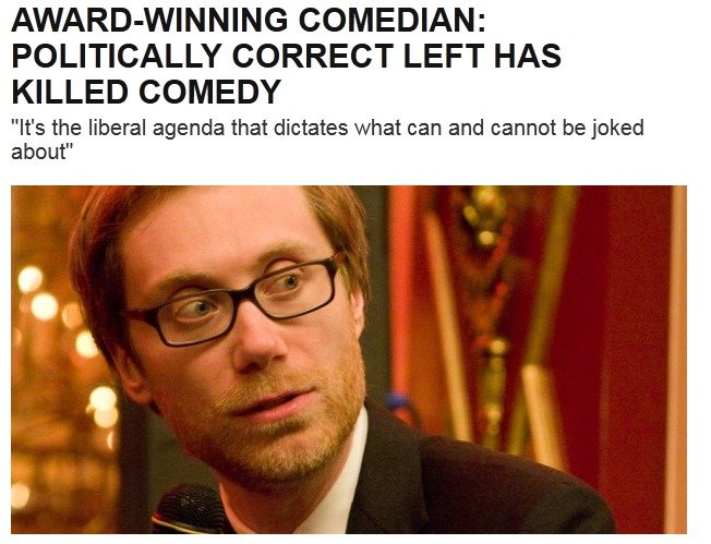 """Truuuu. . FAWN% : 1, COMEDIAN: POLITICALLY CORRECT LEFT HAS KILLED COMEDY It' s the liberal agenda that dictates what can and cannot be joked went"""". Comedians created a monster by pushing a liberal agenda throughout mainstream culture for decades. They never cared when the PC mob was silencing people who &qu"""