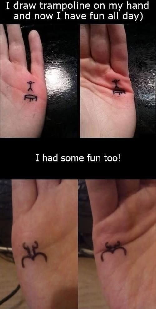 try it. . I draw trampoline on my hand and now I have fun all day). i like the second one, its a spider right?