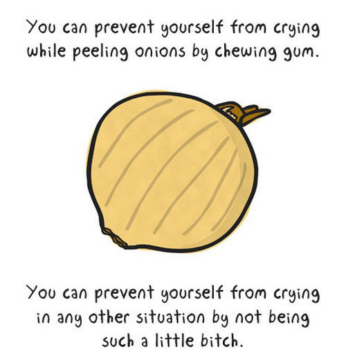 try it. . You can prevent yourself from aging while peeling onions lag chewing gum. You can prevent yourself from urging in sing after situacion lag no? being s