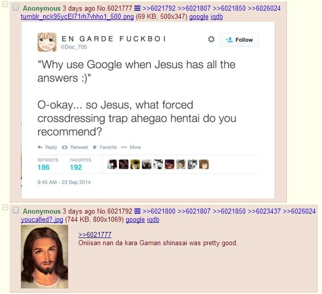 "T-thanks, Jesus. . Ll Anonymous 3 days ago E tumblr SOO. n (69 KB, 500x347) icdh itle. . Ea:, swans FUCKBOY is ,. Intune Chya "" Why use Google when Jesus has al"