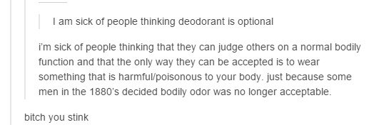 Tumblr on Deodorant. . I am sick. m people thinking deoderant is Fm sick m eekzie thinking that they can judge ethers en an normal eebity Venetian and that the