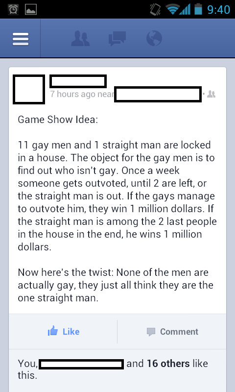 Twelve men. 50 no's and a yesh, means yesh. Game Show Idea: 11 gay men and 1 straight man are locked in a house. The object forthe gay men is to find out who is
