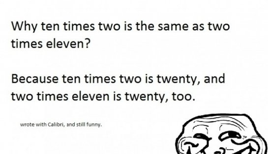 twenty two. . Why ten times two's the same as two times eleven? Because ten times two is twenty, and two times eleven is twenty, too, wrote with Calibri, and st