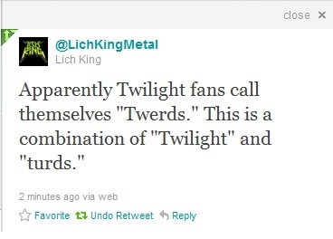 """Twerds. Keep calm and listen to more metal!. close x Apparently Twilight fans call themselves """"Twards."""" This is a combination of """"Twilight"""" and turds."""" 2 minute"""