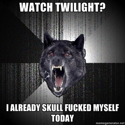 Twilight !. The tags are the number of I give.. WHEN TWIILIGHT? ll , mai, MYSELF TODAY. nothing is worse than twilight... nothing!