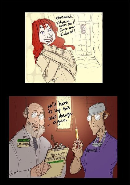 Twilight mental Hospital. Read the tags on the doctors xD.. I need to be sent there.