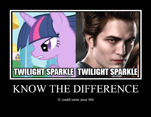 Twilight Sparkle. Pay attention.... KNOW THE DIFFERENCE. twilight sparkle is 1000 times more manly than edward