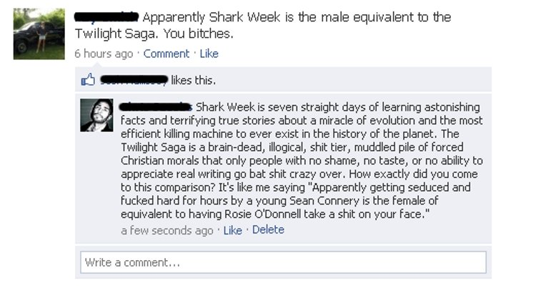 Twilight Facebook Win. . r -tall. Apparently Shark Week is the male equivalent tn the Twilight Saga. You hitches. is hours ago l Comment l Like El '' likes this