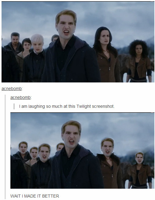 """Twilight. . I am laughing so mur: h at this Twilight haft% I 