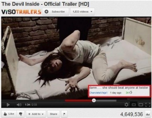 Twister. she is da master. The Devil inside - Official Trailer  4. 649. 536 In. This, is the worst movie I've ever seen... It was the fist time I've seen people leave the theater early because it sucked and at the end people demanded their
