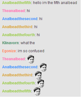 Twitch man. Just Twitch being itself.. hello the fifth analbead Analbead thesecond: hi at the Aconite: so confused An asecond: ?. GreyFace