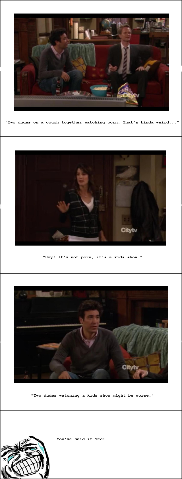 Two dudes on a couch. Deedz to HIMYM. I'm not a hater, I just found it hilarious xD HIMYM s 6 e 9 - Yes, it IS the one with the beaver song ;). Two dudes on a c