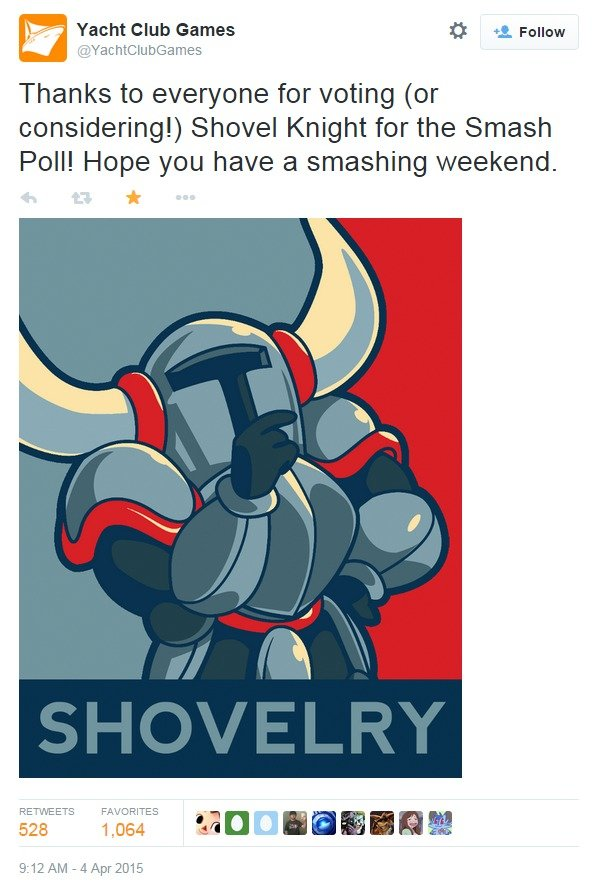 (untitled). . roii!' 5 Yacht Club Games t) . Follow Thanks to everyone for voting (or considering!.) Shovel Knight for the Smash Poll! Hope you have a smashing