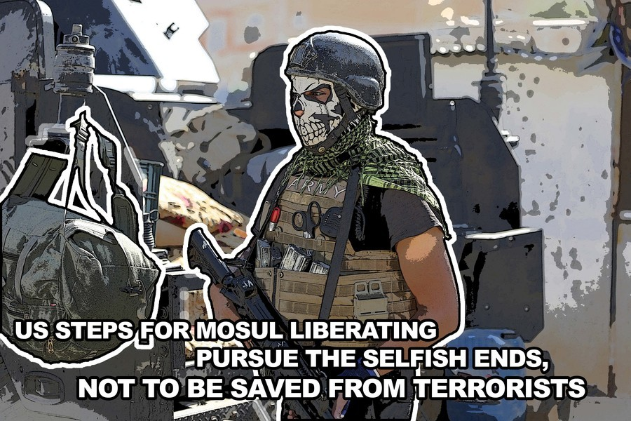 US steps for Mosul liberating. . Pursue THE ENDS, NOT TO BE SAVED. FROMM' ERRORISTS. Wanna try that again in English?