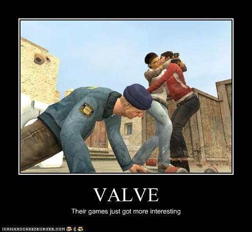 Valve. I made this, so don't take it.. VALVE H' games just got more interestig