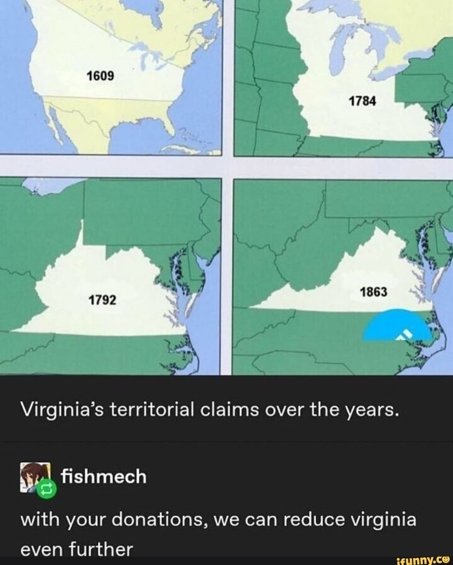 Virginia. .. Virginian here my name isn't literal I can assure yall that we've already lost most of Northern Virginia to DC and Baltimore carpetbaggers. The small town my pa